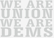 We are union. We are Dems.