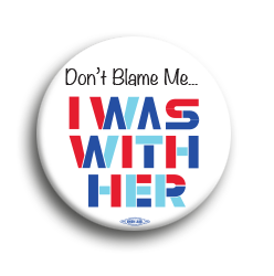 "Dont Blame Me... 2.25"" Button"