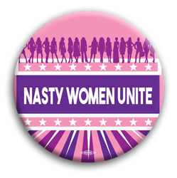 "Nasty Women Unite 3"" Button"