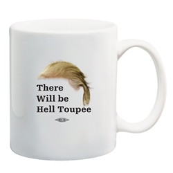There Will Be Hell Toupee Coffee Mug