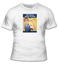 We Have Work To Do T-Shirt