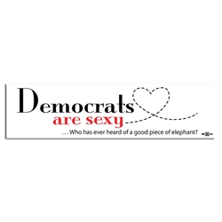 Democrats Are Sexy Bumper Sticker