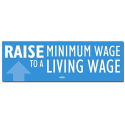 Raise Minimum Wage Bumper Sticker