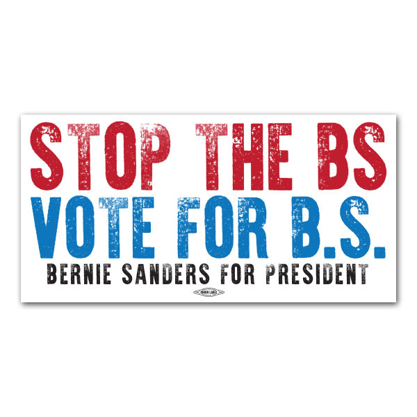 Stop the BS and Vote for Bernie Sanders Bumper Sticker