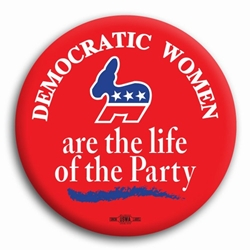 Democratic Women Life of the Party Button
