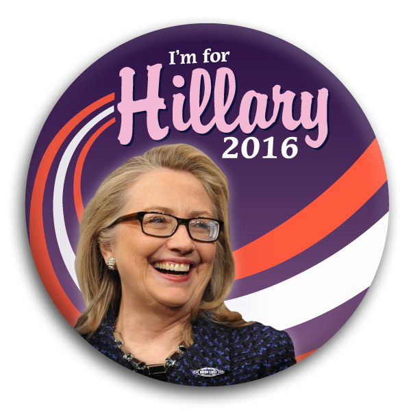 I'm for Hillary 2016 Button