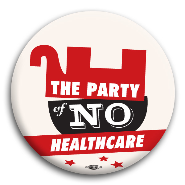 "The Party of No Healthcare 3"" Button"