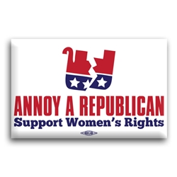 Annoy A Republican Support Womens Rights Button
