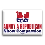 Annoy A Republican Show Compassion Button
