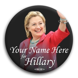 Personalized Hillary Clinton for President Button