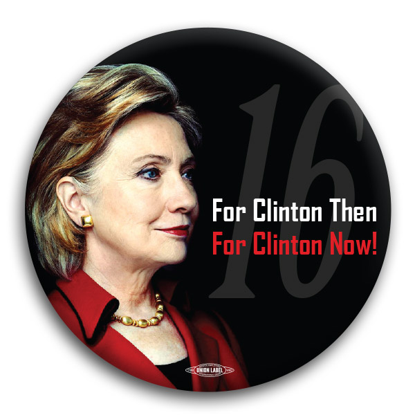 For Clinton Then For Clint Now 2016 Button