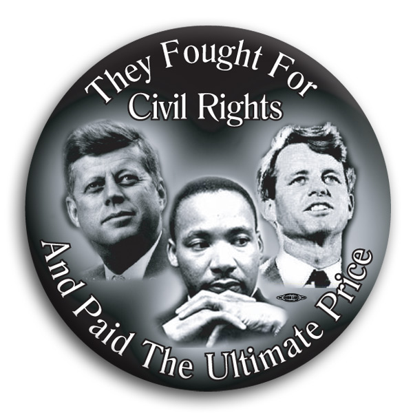 MLK / JFK / RFK Civil Rights Button