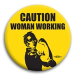 Caution Woman Working Rosie the Riveter Button