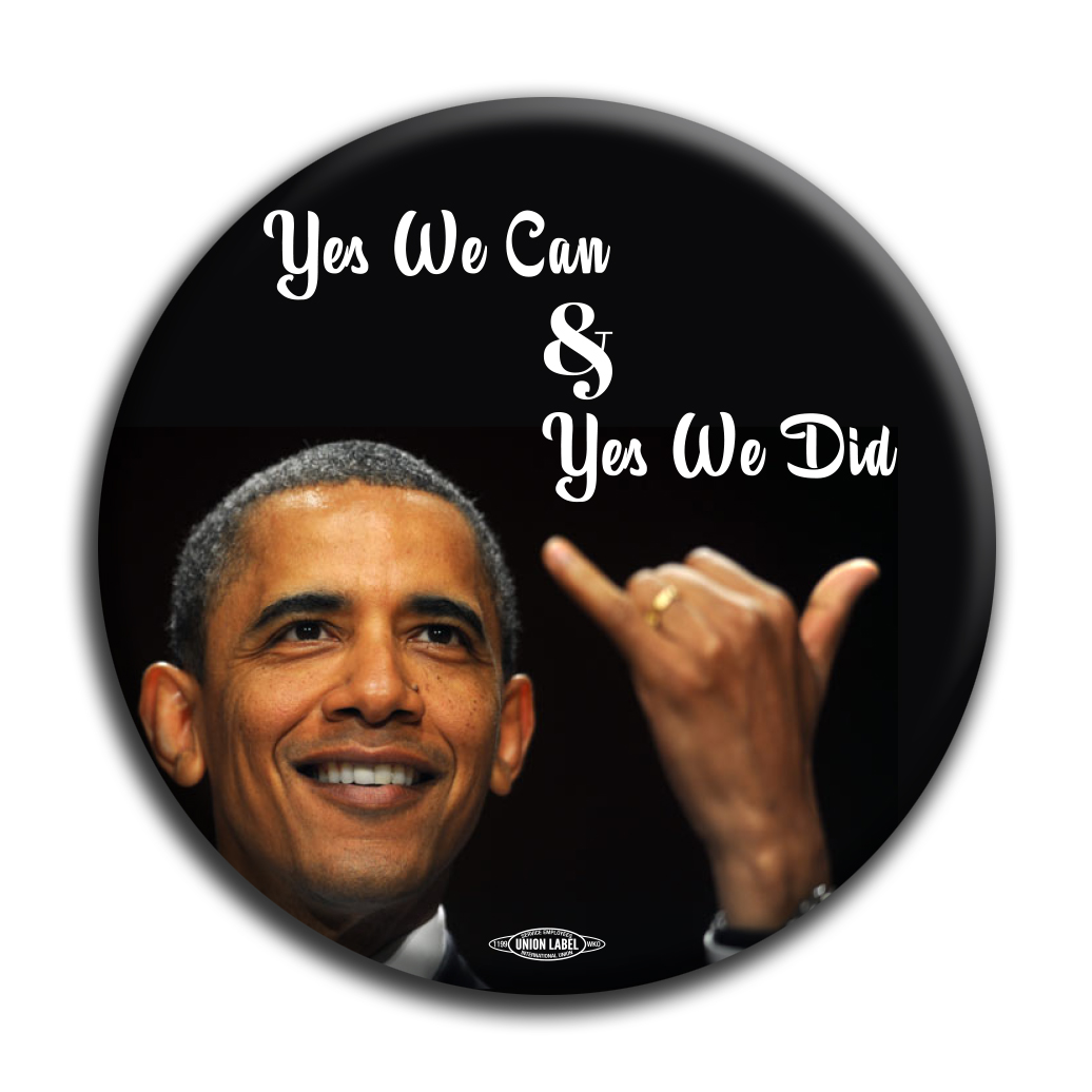 "Yes We Can & Yes We Did 3"" Button - #BT62258 ..."