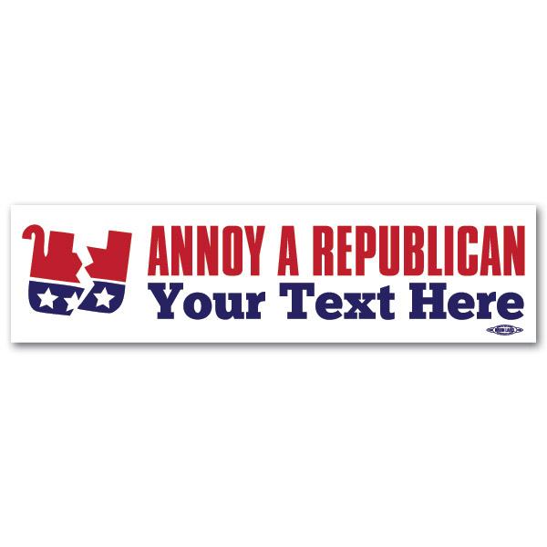Annoy a republican personalized bumper sticker