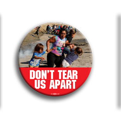 "Dont Tear Us Apart 3""Button"