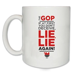 GOP Lie, Lie Again Coffee Mug