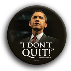 "I Dont Quit 3"" Button"
