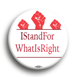 I Stand For What Is Right 1.75""