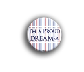 "Im a Proud DREAMer 2.25"" Button"