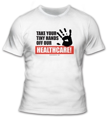 Keep Your Tiny Hands Off Our Healthcare T-Shirt