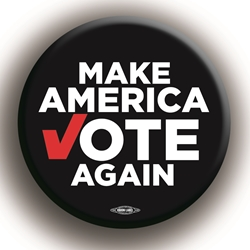 "Make America Vote Again 2.25"" Button"