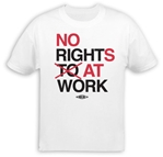 No Rights At Work T-Shirt