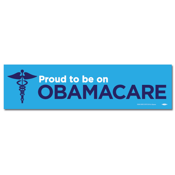 Proud to be on Obamacare Bumper Sticker