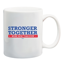 Stronger Together More Now Than Ever Coffee Mug