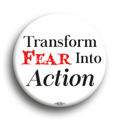 "Transform Fear Into Action 3"" Button"