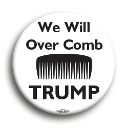 "We Will Over Comb 3"" Button"