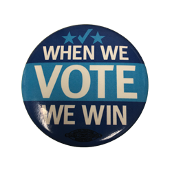 "When We Vote We Win - 2.25"" Button"