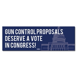 Gun Control Proposals Deserve a Vote Bumper Sticker