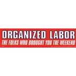 Organized Labor Weekend Bumper Sticker
