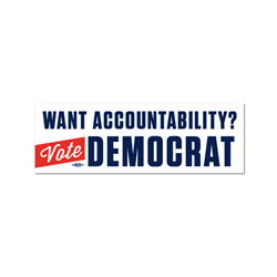 Want Accountability? Vote Democrat Bumper Sticker