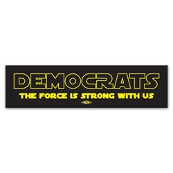 Democrats The Force is Strong With Us Bumper Sticker
