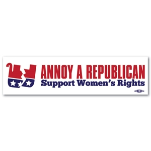 Annoy A Republican Support Women's Rights Bumper Sticker