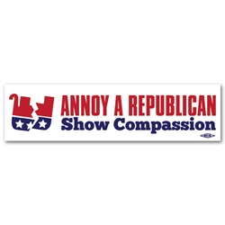 Annoy A Republican Show Compassion Bumper Sticker