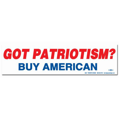 Got Patriotism Buy American Bumper Sticker