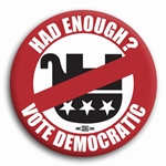Had Enough? Vote Democratic Button