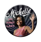 Michelle Obama My First Lady Button