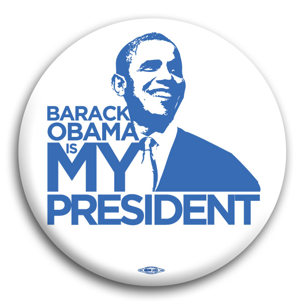 Barack Obama is My President Button