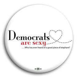 Democrats Are Sexy Button