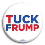 Tuck Frump Anti-Trump Button