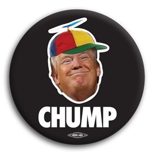Trump the Chump Anti-Trump Button