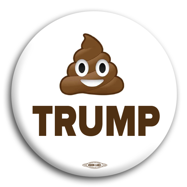 Dump on Trump Anti-Trump Button
