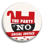 The Party of No Social Justice Button