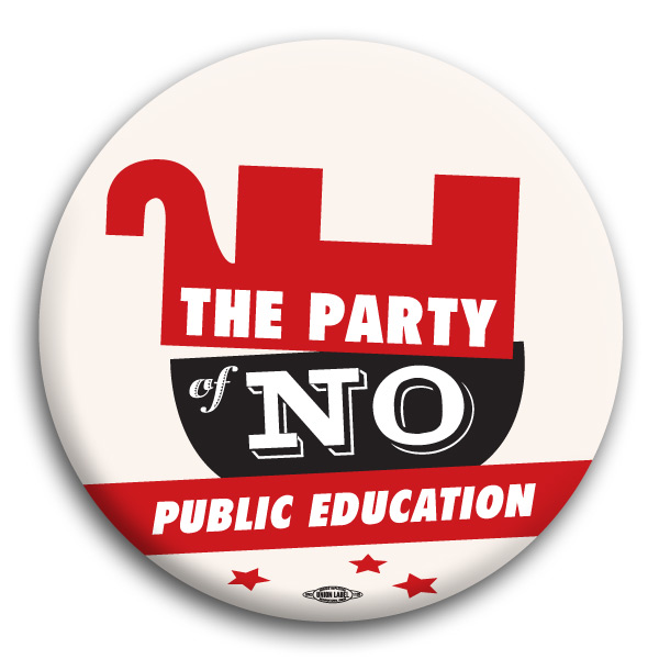 The Party of No Public Education Button