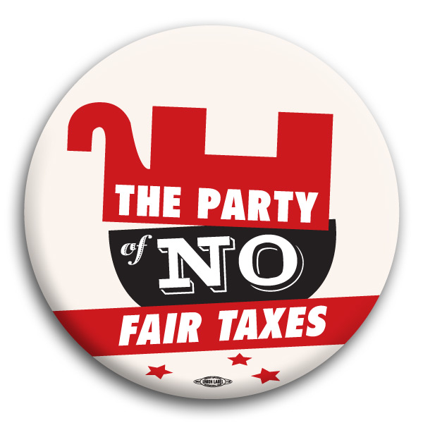 The Party of No Fair Taxes Button