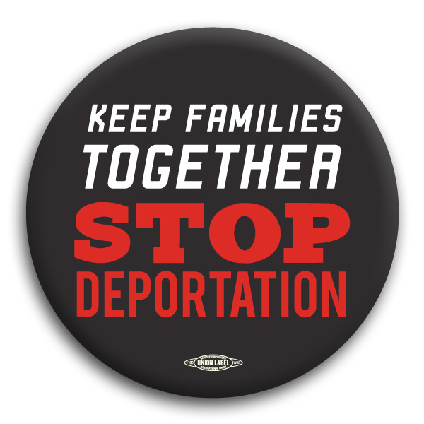 Keep Families Together - Stop Deportation Button